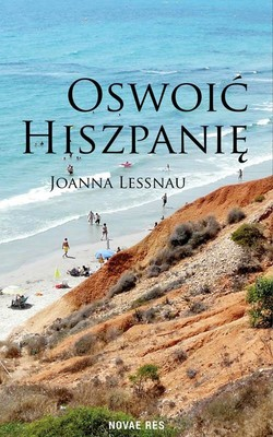 Joanna Lessnau - Oswoić Hiszpanię