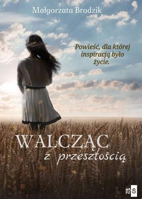 Małgorzata Brodzik - Walcząc z przeszłością