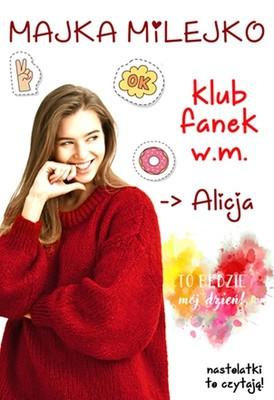 Majka Milejko - Alicja. Klub Fanek W.M.