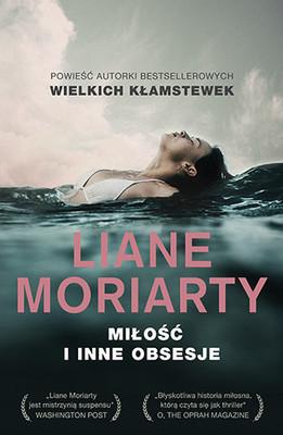 Liane Moriarty - Miłość i inne obsesje