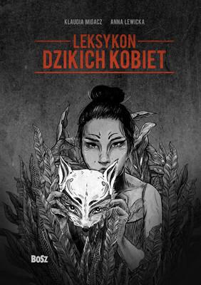Klaudia Migacz, Anna Lewicka - Leksykon dzikich kobiet