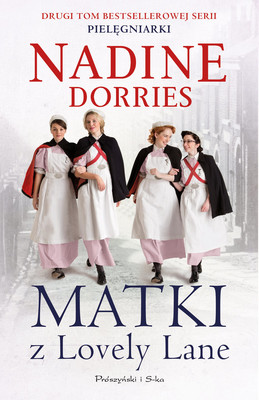 Nadine Dorries - Matki z Lovely Lane