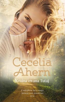 Cecelia Ahern - Kraina zwana Tutaj / Cecelia Ahern - A Place Called Here