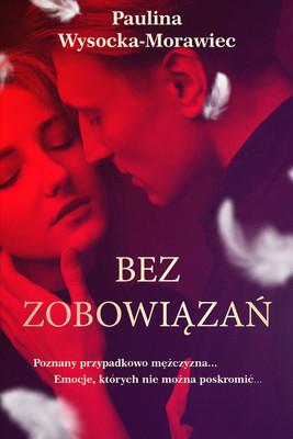 Paulina Wysocka-Morawiec - Bez zobowiązań