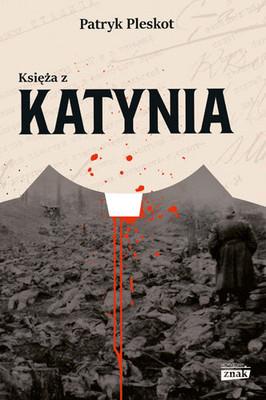 Patryk Pleskot - Księża z Katynia