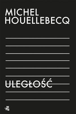Michel Houellebecq - Uległość