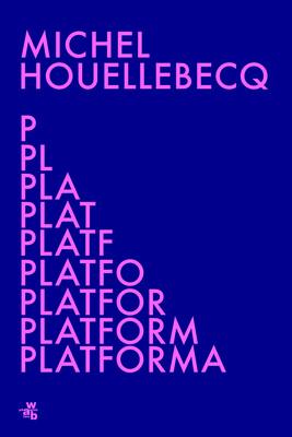 Michel Houellebecq - Platforma