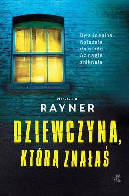 Nicola Rayner - Dziewczyna, którą znałaś