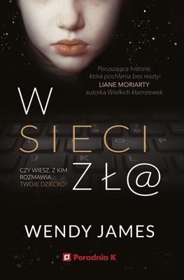 Wendy James - W sieci zła / Wendy James - The Golden Child