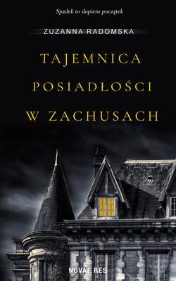 Zuzanna Radomska - Tajemnica posiadłości w Zachusach