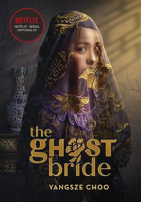 Yangsze Choo - The Ghost Bride. Narzeczona ducha