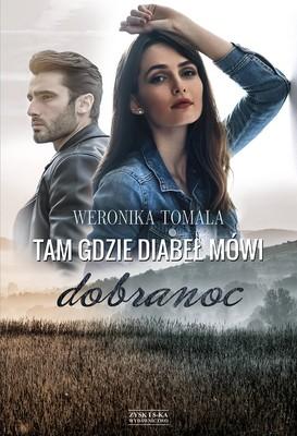Weronika Tomala - Tam gdzie diabeł mówi dobranoc