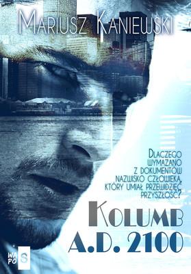 Mariusz Kaniewski - Kolumb A.D. 2100