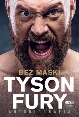 Tyson Fury - Tyson Fury. Bez maski. Autobiografia / Tyson Fury - Tyson Fury. Behing The Mask