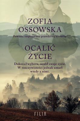 Zofia Ossowska - Ocalić życie