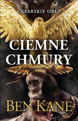 Ben Kane - Cesarskie orły. Ciemne chmury