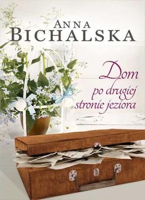 Anna Bichalska - Dom po drugiej stronie jeziora