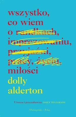Dolly Alderton - Wszystko, co wiem o miłości
