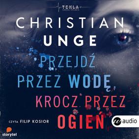 Christian Unge - Przejdź przez wodę, krocz przez ogień / Christian Unge - Gar Genom Vatten, Gar Genom Eld