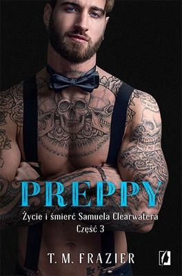 T.M. Frazier - Preppy. Życie i śmierć Samuela Clearwatera. Część 3. King. Tom 7
