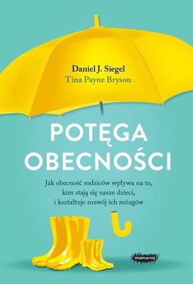 Daniel J. Siegel, Tina Payne-Bryson - Potęga obecności