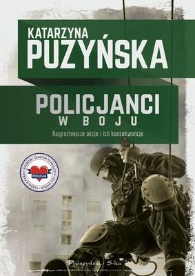 Katarzyna Puzyńska - Policjanci. W boju
