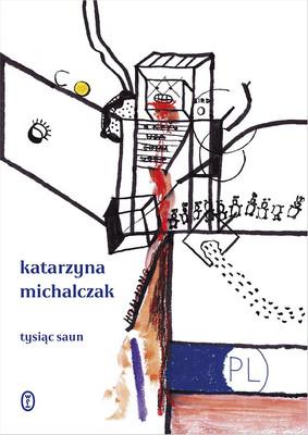 Katarzyna Michalczak - Tysiąc saun
