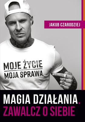 Jakub Czarodziej - Magia działania. Zawalcz o siebie
