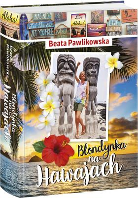 Beata Pawlikowska - Blondynka na Hawajach