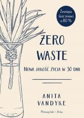 Anita Vandyke - Zero waste. Nowa jakość życia w 30 dni