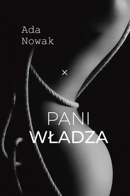 Ada Nowak - Pani władza