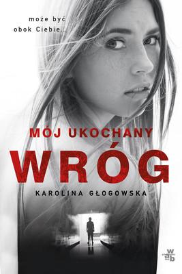 Karolina Głogowska - Mój ukochany wróg