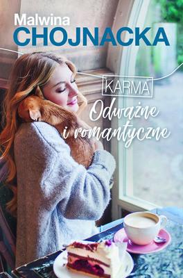 Malwina Chojnacka - Odważne i romantyczne. Karma. Tom 1