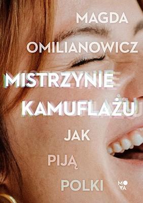 Magda Omilianowicz - Mistrzynie kamuflażu. Jak piją Polki?