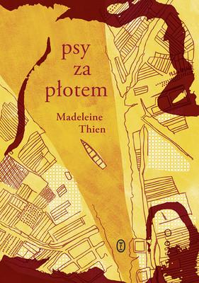 Madeleine Thien - Psy za płotem