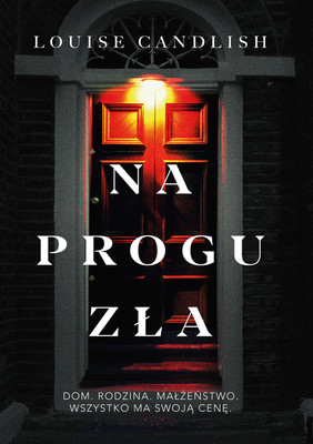 Louise Candlish - Na progu zła / Louise Candlish - Our House