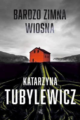 Katarzyna Tubylewicz - Bardzo zimna wiosna