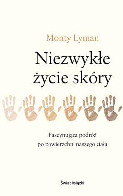 Monty Lyman - Niezwykłe życie skóry