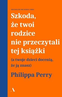 Philipa Seth - Szkoda, że Twoi rodzice nie przeczytali tej książki