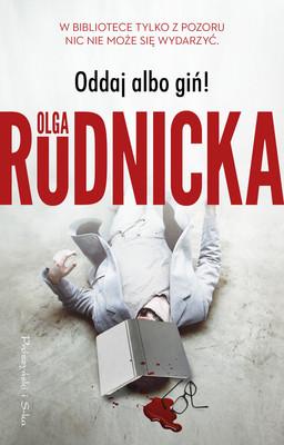 Olga Rudnicka - Oddaj albo giń!