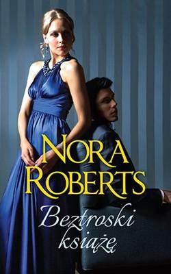 Nora Roberts - Beztroski książę