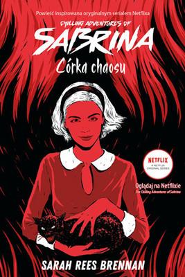 Sarah Rees Brennan - Córka chaosu. Chilling Adventures of Sabrina. Tom 2
