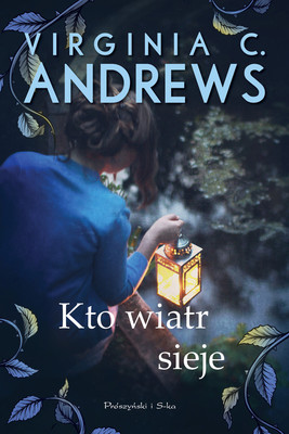 Virginia C. Andrews - Kto wiatr sieje