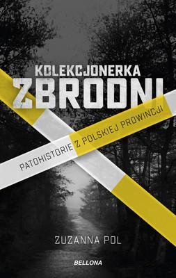 Zuzanna Pol - Kolekcjonerka zbrodni