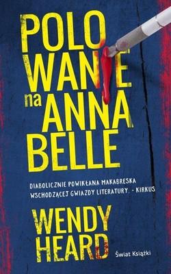 Wendy Heard - Polowanie na Annabelle
