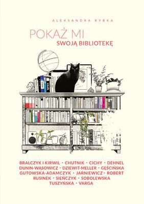 Aleksandra Rybka - Pokaż mi swoją bibliotekę