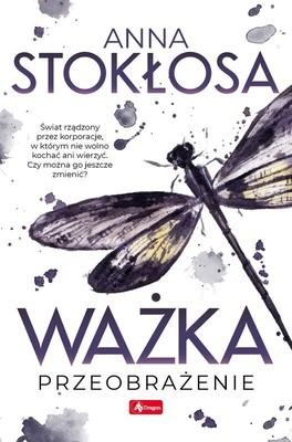Anna Stokłosa - Ważka. Przeobrażenie