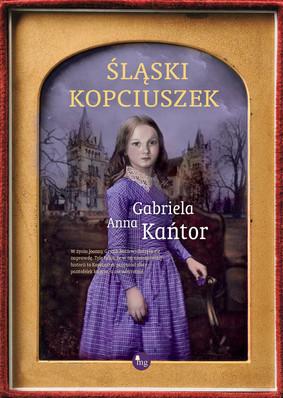 Anna Gabriela Kańtor - Śląski Kopciuszek