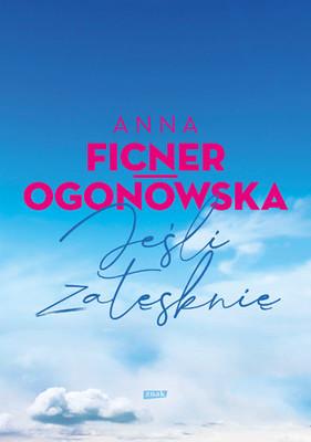 Anna Ficner-Ogonowska - Jeśli zatęsknię