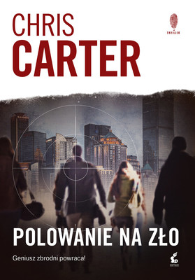 Chris Carter - Polowanie na zło / Chris Carter - Hunting Evil